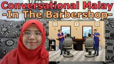 [LEARN MALAY] 107-In The Barber Shop