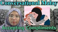 [LEARN MALAY] 123-Accepting Compliments