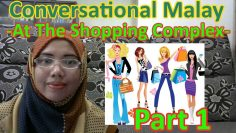 [LEARN MALAY] 131-PART 1 At The Shopping Complex